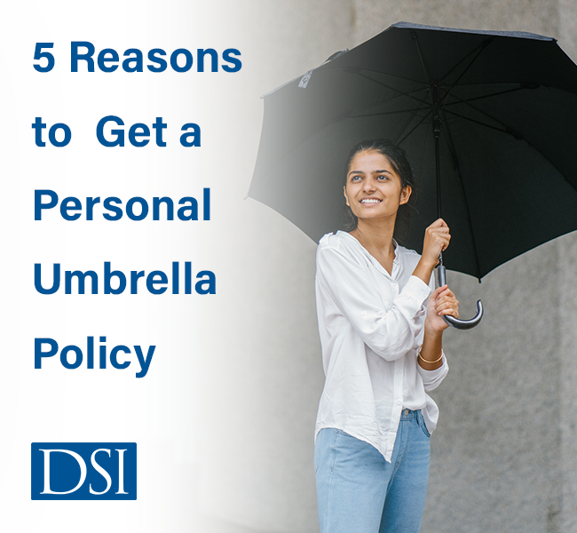 DSI_Reasons_To_Get_Personal_Umbrella_Policy_Blog